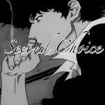 Nghe nhạc hay Second Choice nhanh nhất