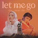 Nghe và tải nhạc Let Me Go Beat Mp3 hay nhất