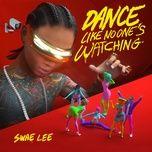 Download nhạc Dance Like No One's Watching hot nhất