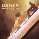 Bài hát Bad Habits trực tuyến miễn phí