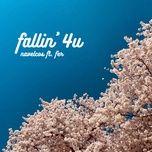 Download nhạc hay Fallin' 4U miễn phí về điện thoại