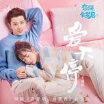 Download nhạc hot Yêu Không Ngừng / 愛不停 (Yêu Nhau Đi Thực Mộng Quân OST) miễn phí