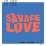 Nghe và tải nhạc Savage Love (Laxed - Siren Beat) [bts Remix] online