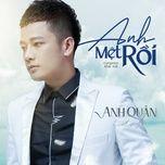 Tải bài hát Anh Mệt Rồi Mp3 online