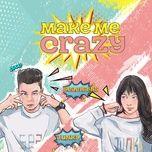 Tải bài hát Mp3 Make Me Crazy về điện thoại