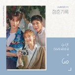 Download nhạc hot Go (Record Of Youth OST) Mp3 trực tuyến