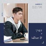 Bài hát What If (Record Of Youth OST) Mp3 về máy