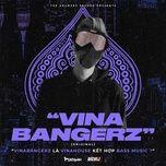 Tải nhạc Vinabangerz (Original Mix) Mp3 hay nhất
