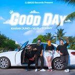 Nghe và tải nhạc Good Day Mp3 chất lượng cao