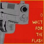Nghe và tải nhạc hay Smile, Wait For The Flash hot nhất về máy