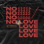 Nghe và tải nhạc hot No Love (Prod. D-mex) Mp3 chất lượng cao