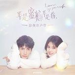Nghe và tải nhạc Tình Yêu Chính Là / 爱是 (Nửa Là Đường Mật, Nửa Là Đau Thương OST) Mp3 chất lượng cao
