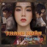 Download nhạc Mp3 Thanh Xuân Của Mẹ trực tuyến miễn phí