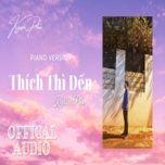 Tải nhạc Thích Thì Đến (Piano Cover) Mp3 miễn phí