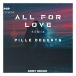 Tải nhạc hay All For Love (Pille Dougats Remix) miễn phí về máy