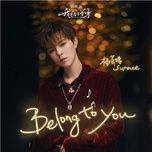 Tải nhạc Belong To You (Tôi Độc Thân Dựa Vào Thực Lực OST) Mp3 online