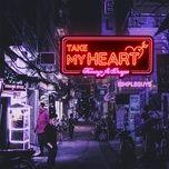 Tải bài hát Mp3 Take My Heart nhanh nhất về điện thoại