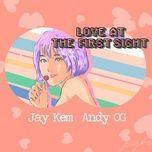 Bài hát Love At The First Sight online miễn phí