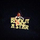 Tải nhạc Rock It Like A Star về điện thoại