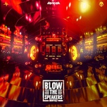 Download nhạc hot Blow The Speakers