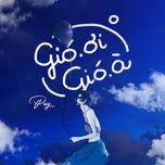 Tải bài hát Gió Ơi Gió À Beat miễn phí về điện thoại