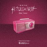 Tải nhạc hot Siêu Cấp Báo Động A Ở Phía Trước / 前方超A预警 (Ballad Version) về máy