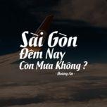 Tải nhạc Mp3 Sài Gòn Đêm Nay Còn Mưa Không? hay nhất