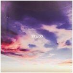 Nghe và tải nhạc hay Let U Go Mp3 online