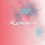 Nghe và tải nhạc Memories Mp3 miễn phí về máy