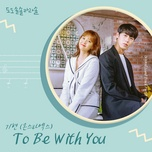 Nghe nhạc To Be With You (Do Do Sol Sol La La Sol OST) hay nhất