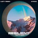 Nghe và tải nhạc hot Resilient (Tiësto Remix) miễn phí về máy