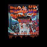 Tải nhạc Pull Up miễn phí về điện thoại
