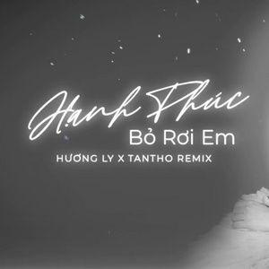 Nghe và tải nhạc Hạnh Phúc Bỏ Rơi Em (TanTho Remix) Mp3 trực tuyến