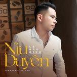 Tải bài hát Níu Duyên Mp3 trực tuyến