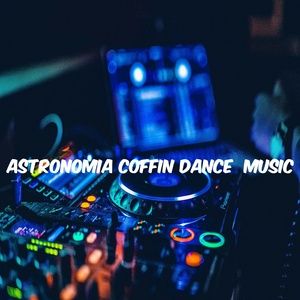 Tải nhạc Mp3 Astronomía Coffin Dance Music