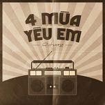 Nghe nhạc 4 Mùa Yêu Em Mp3 hay nhất