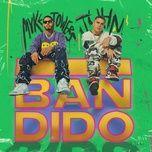 Tải nhạc Bandido Mp3 miễn phí