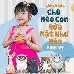 Download nhạc hay LK: Chú Mèo Con - Rửa Mặt Như Mèo nhanh nhất về điện thoại
