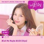 Download nhạc Call Me Maybe (True Beauty OST) hot nhất về máy