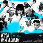Nghe nhạc If U Have A Dream miễn phí