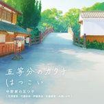 Tải bài hát Mp3 Gotoubun No Katachi (Gotoubun No Hanayome 2nd Season Opening) online
