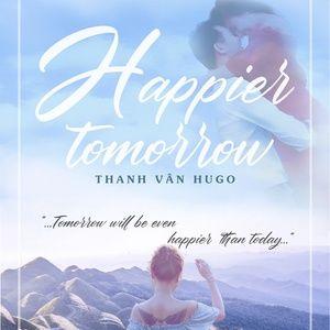 Download nhạc Happier Tomorrow Mp3 hot nhất
