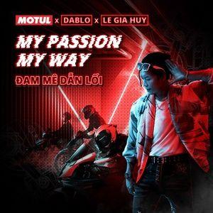 Tải nhạc hay Đam Mê Dẫn Lối (My Passion My Way) Mp3 về điện thoại
