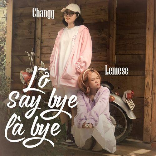 Download nhạc Lỡ Say Bye Là Bye miễn phí về máy, Nghe và tải nhạc hay Lỡ Say Bye Là Bye Mp3 miễn phí về điện thoại
