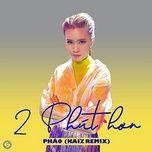 Tải nhạc hot 2 Phút Hơn (KAIZ Remix) online