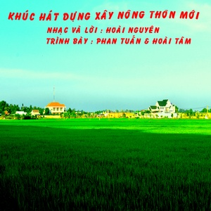 Download nhạc hot Khúc Hát Dựng Xây Nông Thôn Mới Mp3 miễn phí