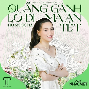 Tải nhạc Quẳng Gánh Lo Đi Mà Ăn Tết (Gala Nhạc Việt 15) Mp3 miễn phí