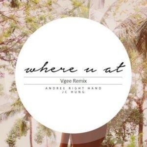 Nghe và tải nhạc Where U At (Vgee Remix)(Trend TikTok) hot nhất
