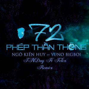 Download nhạc hay 72 Phép Thần Thông (TNDuy X Felix Remix) miễn phí