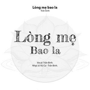 Nghe nhạc Mp3 Lòng Mẹ Bao La online